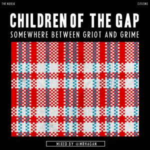 The:Nublk + Citizins: Children Of The Gap (Somewhere Between Griot & Grime)