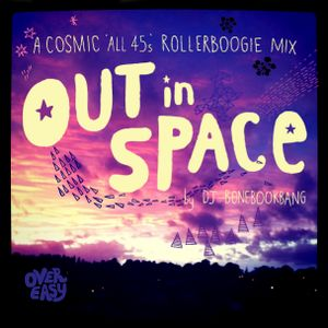 Out in Space - Cosmic 'All 45s' Rollerboogie Disco Mix