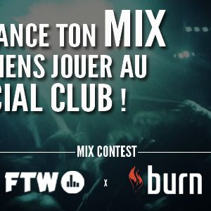 FTW x Burn mix contest