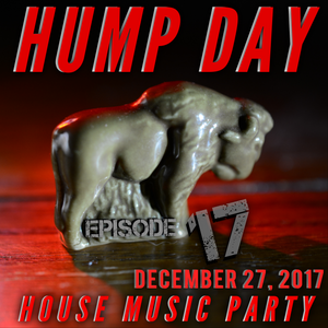 Hump Day House Music Party 12-27-2017 Episode 17
