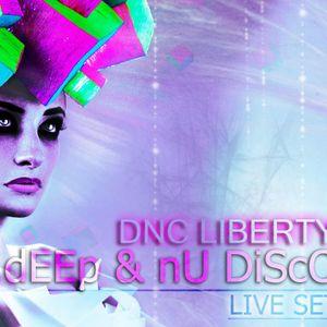 DNC LIBERTY - dEEp & nU DiScO ( LIVE SET )