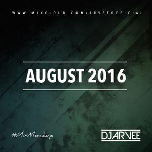 #MixMondays AUGUST 2016 @DJARVEE