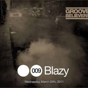 Groove Believers #009: Blazy
