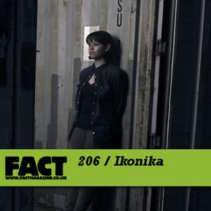 FACT Mix 206: Ikonika