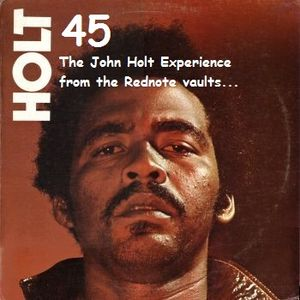 HOLT 45 - The John Holt Experience