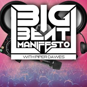 Big Beat Manifesto with Piper Dawes (02/12/17)