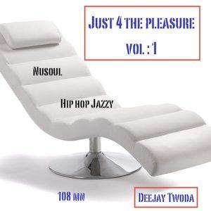 Just 4 the pleasure vol: 1