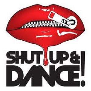 SHUT UP AND DANCE - SEPT 2012 BY DJ UNYK