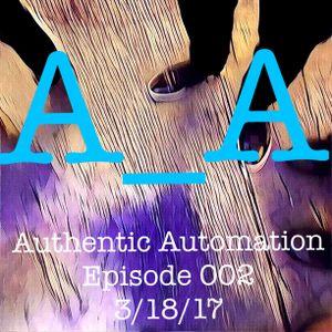 Authentic Automation Episode 002