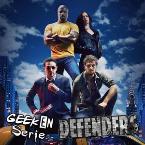 Geek en série S02E01 : The Defenders