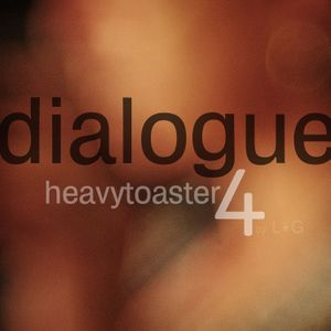 HeavyToaster #4: Dialogue