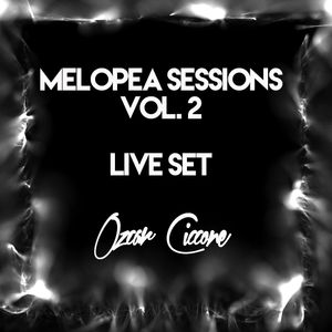 Melopea Sessions Vol. 2 LIVE SET by Ozcar Ciccone