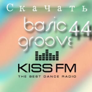 Dj Streamteck - #44 Basic Groove Radioshow on Kiss Fm