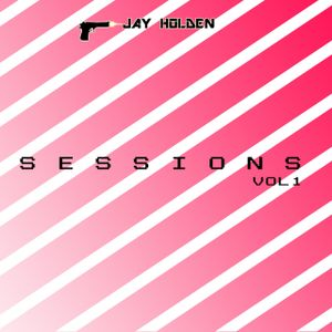 Sessions Vol 1 - Jay Holden