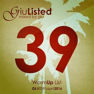 GiuListed #039 (WarmUp)