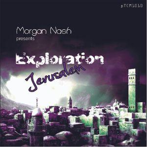 Morgan Nash - Exploration Jerusalem