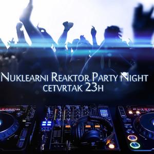 Nuklearni Reaktor Party Night [Emisija 2]