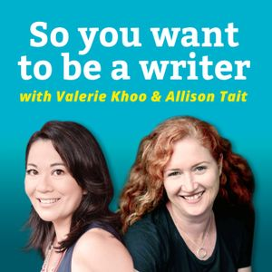 WRITER 109: Breaking up with your novel, what to look for in a writers' group and meet author Sue Wh