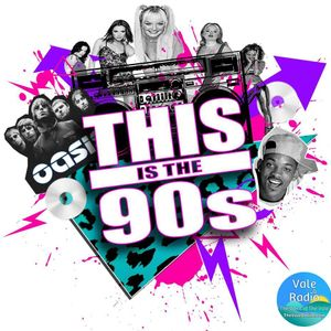 This is The 90`s - Vale Radio - Ryan Swain - Show 4