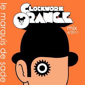 Le Marquis de Sade : Clockwork Orange mix