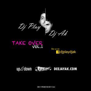TAKE OVER VOL.1 - DJ PLAY & DJ AK