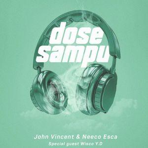 Dose Sampu #26 w/ John Vincent & Neeco Esca / SpecialGuest: Wisco YD (US) & Al.VanCamp 02.06.19