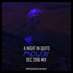 A Night in Quito - MOUDY - Dec 2016