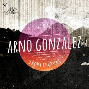 Fluid Architecture #6: Etia Creations presents Arno Gonzalez