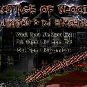 THE COTTAGE OF BLOOD WITH DJ HAMOHASH & DJ KARON 7 AUGUST 2015