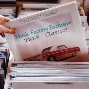 Music Factory Exclusive Funk Classics - By Dj LordoftheMix