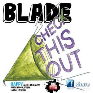 Blade @ Fuckin Crazy