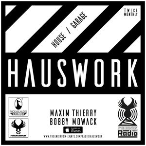 Hauswork (March 2016 - Part 2) - Hosted by Maxim Thierry & Bobby Mowack