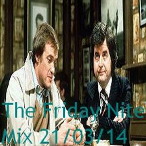 The Friday Nite Mix 21/03/14