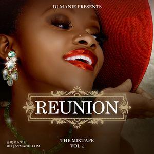 DJ MANIE presents: Reunion4 (The Mixtape)