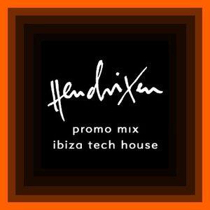 hendrixen - promo mix - ibiza tech house