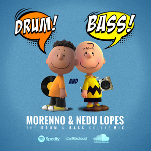 Drum and Bass . Morenno & Nedu Lopes collab mix