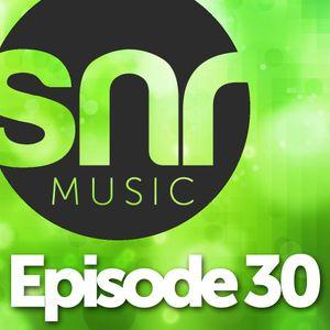 SNR Music - Episode 30