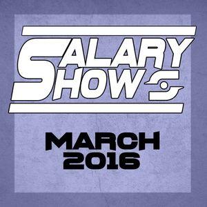 Salaryshow March 2016