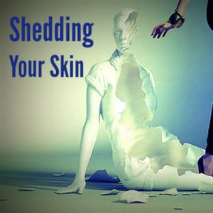 Shedding Your Skin pt. 3 What Not to Wear