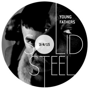 Solid Steel Radio Show 3/4/2015 Part 1 + 2 - Young Fathers