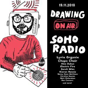 Drawing On Air, Soho Radio, 19/11/2018