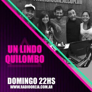 UN LINDO QUILOMBO - 024 - 21-08-16 - DOMINGO DE 22 A 24 HS POR WWW.RADIOOREJA.COM.AR
