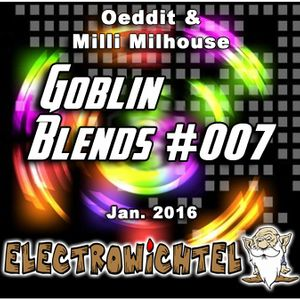 Oeddit And Milli Milhouse - Goblin Blends #007