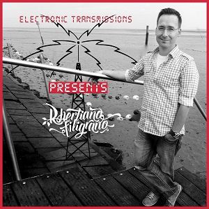 Electronic Transmissions Presents Robertiano Filigrano