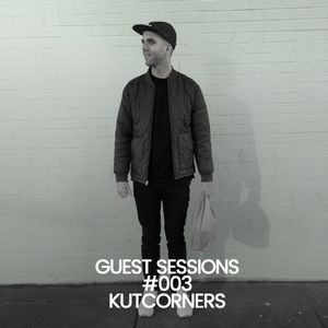 GUEST SESSIONS #003 KUTCORNERS