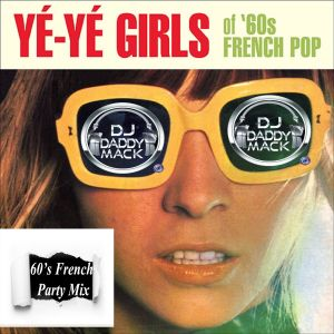 French 60's Bastille Day Mix DJ Daddy Mack(c) 2019
