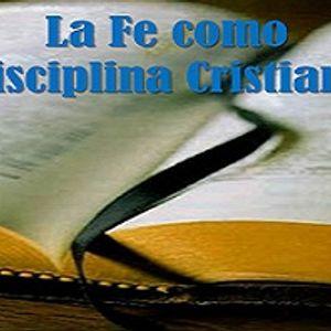 La Fe como Disciplina Cristiana