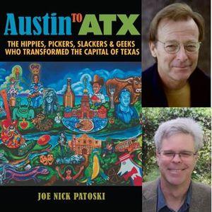 Austin to ATX, interview with author Joe Nick Patoski, broadcast February 26, 2019