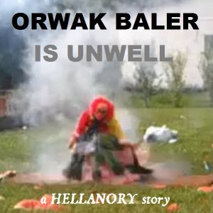 HELLANORY: Orwak Baler Is Unwell