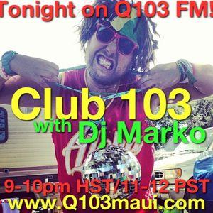 Club103 with Dj Marko on Q103 FM Maui (Vol. 17)